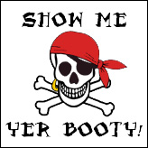 Show Me Yer Booty