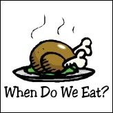 Thanksgiving - When Do We Eat?