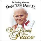 In Loving Memory Pope John Paul II - He Lived For Peace