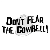 Don't Fear The Cowbell