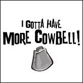 I Gotta Have More Cowbell
