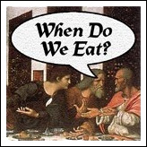 Last Supper - When Do We Eat?